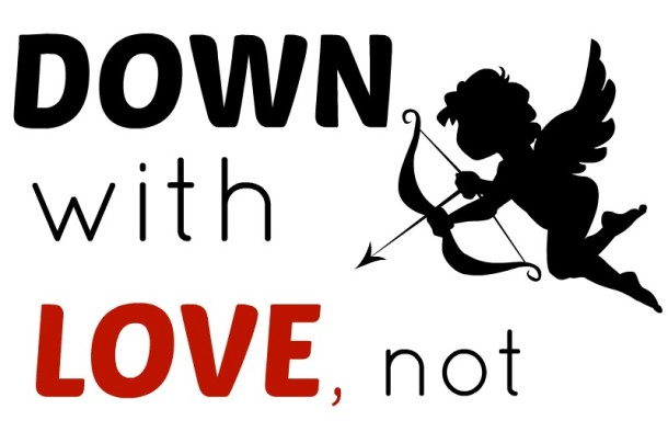 Not down with love