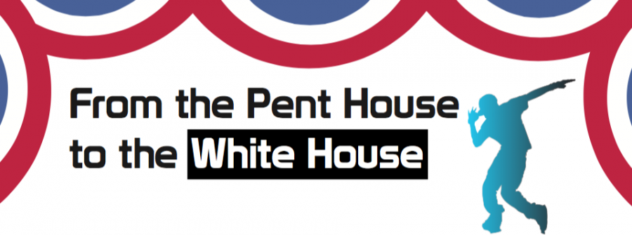 From the pent house to the White House