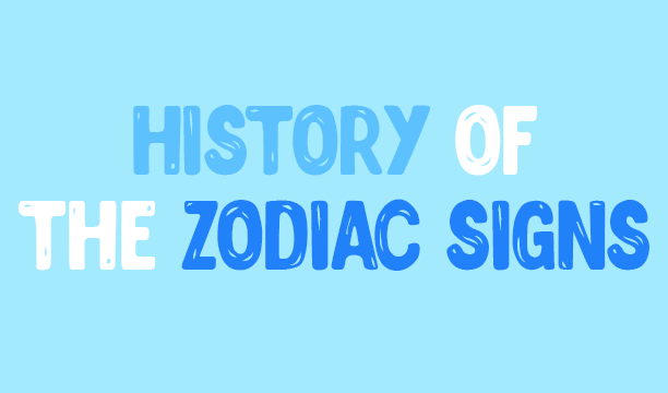 The history of the Zodiac Signs