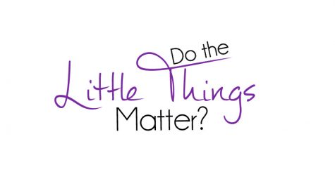 "Day 6: Do the ""little things"" matter in a relationship?"