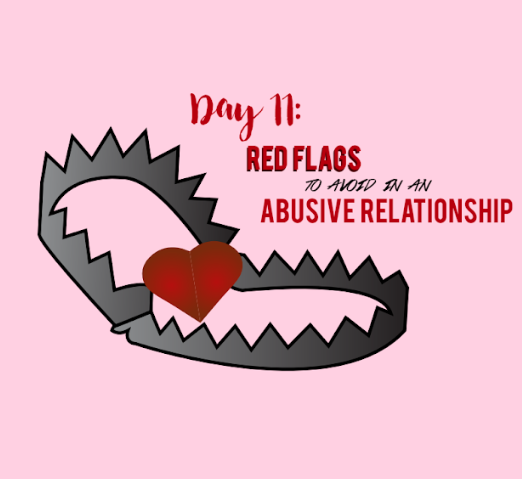 14 Days of Love Day 11: Red Flags to Avoid in an Abusive Relationship