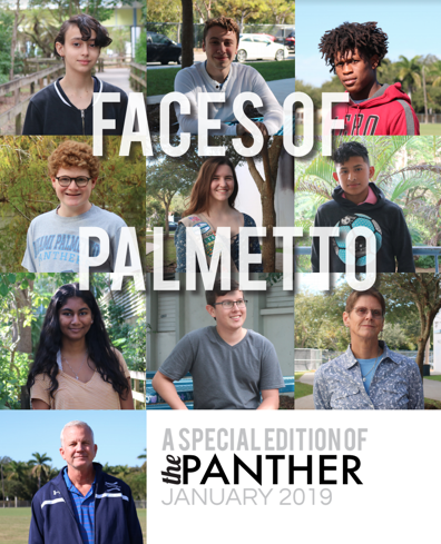 The Panther 2018-2019 Issue 3: Faces of Palmetto
