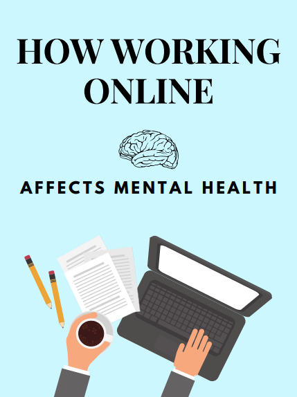 Healthy Mind, Healthy Living: How Working Online Affects Mental Health