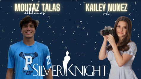 Palmetto's Silver Knight Nominees: Kailey Nuñez for Art and Moutaz Talas for Athletics