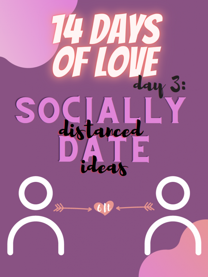14 Days of Love Day 3: Socially-Distanced Date Ideas