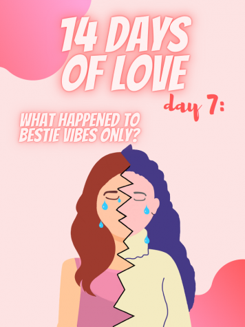 14 Days of Love Day 7: What Happened to Bestie Vibes Only?