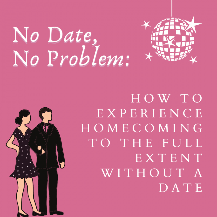 No Date, No Problem: How to Experience Homecoming to the Full Extent Without a Date